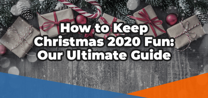 How to keep Christmas 2020 Fun: Our Ultimate Guide over a phot of presents under a Christmas tree