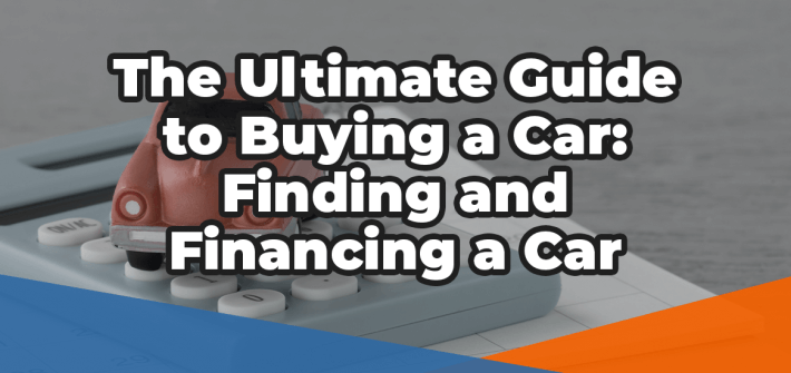 The ultimate guide to buying a car in white over a toy car sat on a calculator