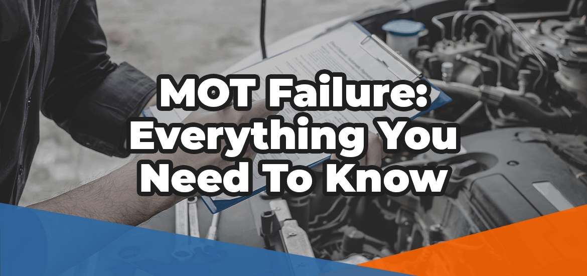 MOT failure everything you need to know in white over an image of a mechanic holding a clipboard checking a car engine bay