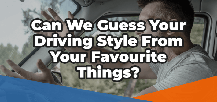 Can we guess your driving style from your favourite things in white superimposed over an image of a male drive reacting angrily to traffic