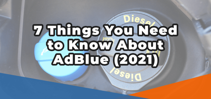 7 things you need to know about Adblue (2021) in white text over an image of an Adblue tank and diesel tank on a car