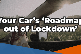 Your car's roadmap out of lockdown in white text over a convertible car in field on sunny evening with roof down and passenger's feet resting on the top of the door