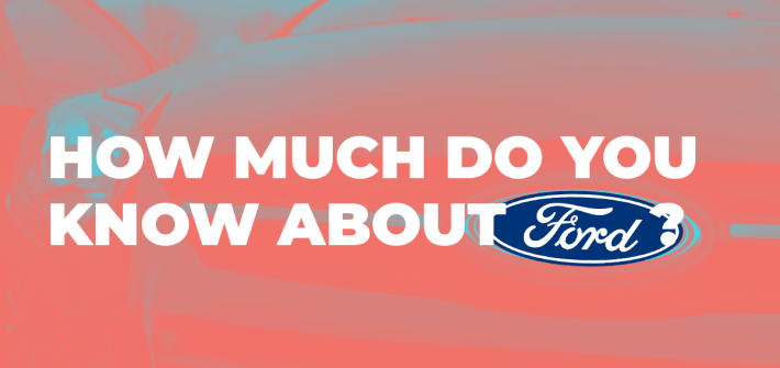 How much do you know about ford in white text over an image of a ford car with a salmon coloured background