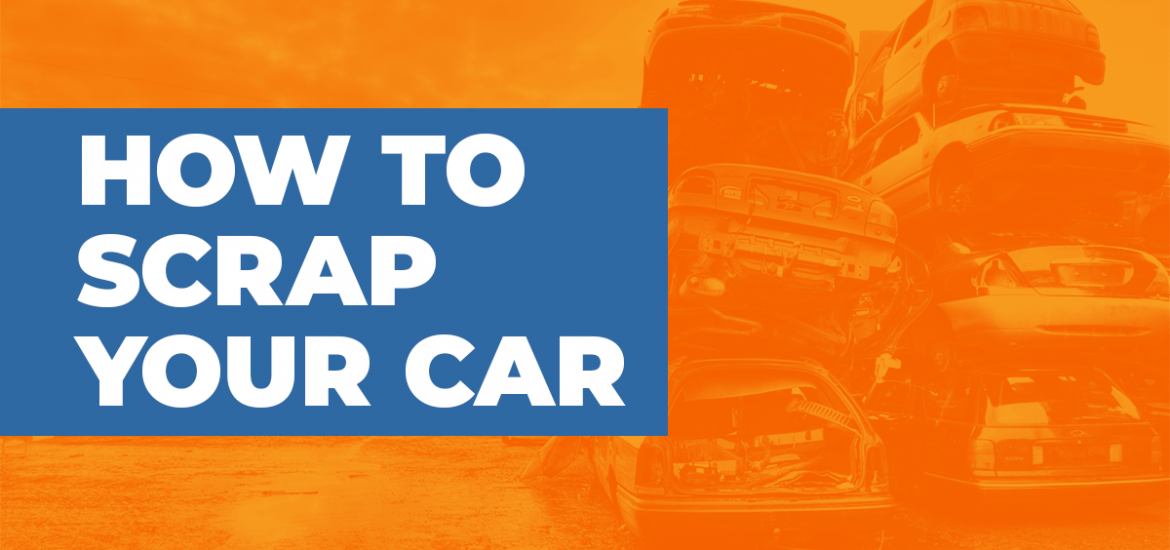 how to scrap your car white text in blue box with orange background and car scrapyard image faded in background