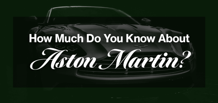 How much do you know about Aston Martin in white fancy text over an image of a grey sports car on a black two-toned background